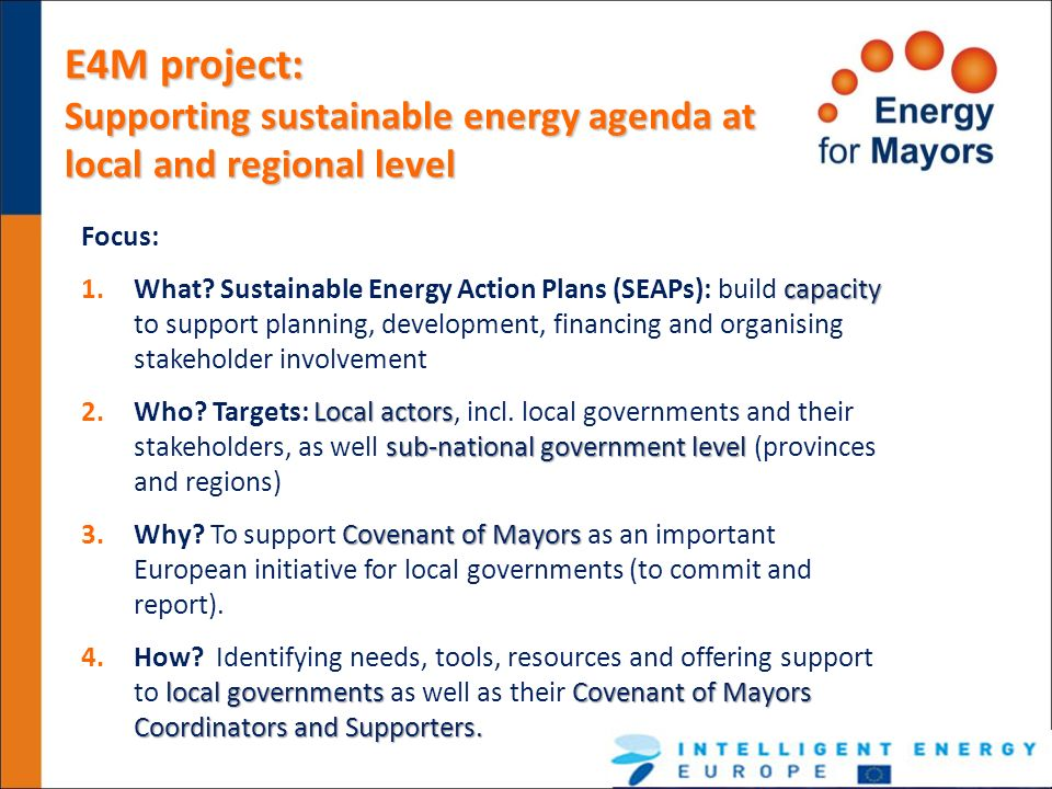 E4M project: Supporting sustainable energy agenda at local and regional level. Focus: