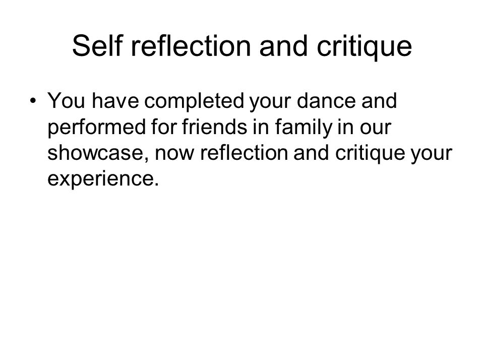 how can you create a meaningful dance using the tools and concepts  self reflection and critique