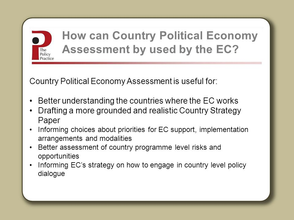How can Country Political Economy Assessment by used by the EC