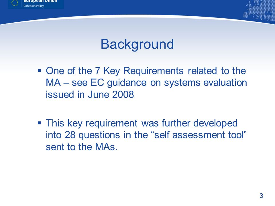 BackgroundOne of the 7 Key Requirements related to the MA – see EC guidance on systems evaluation issued in June 2008.