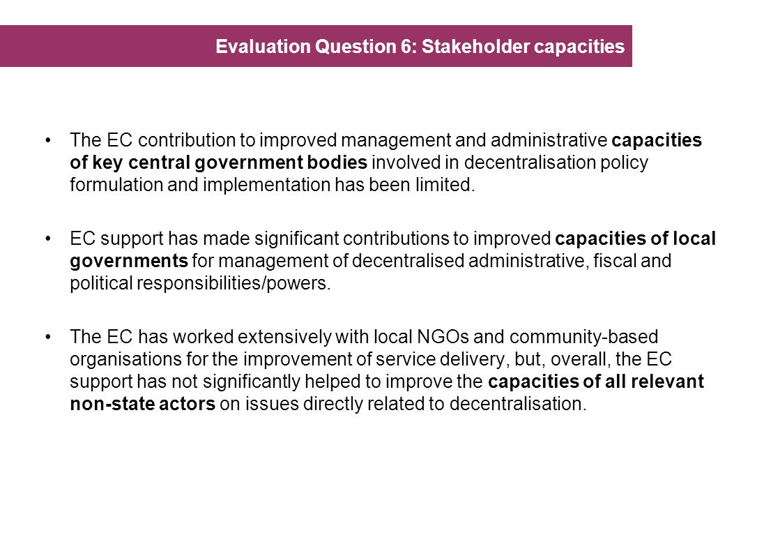 Evaluation Question 6: Stakeholder capacities