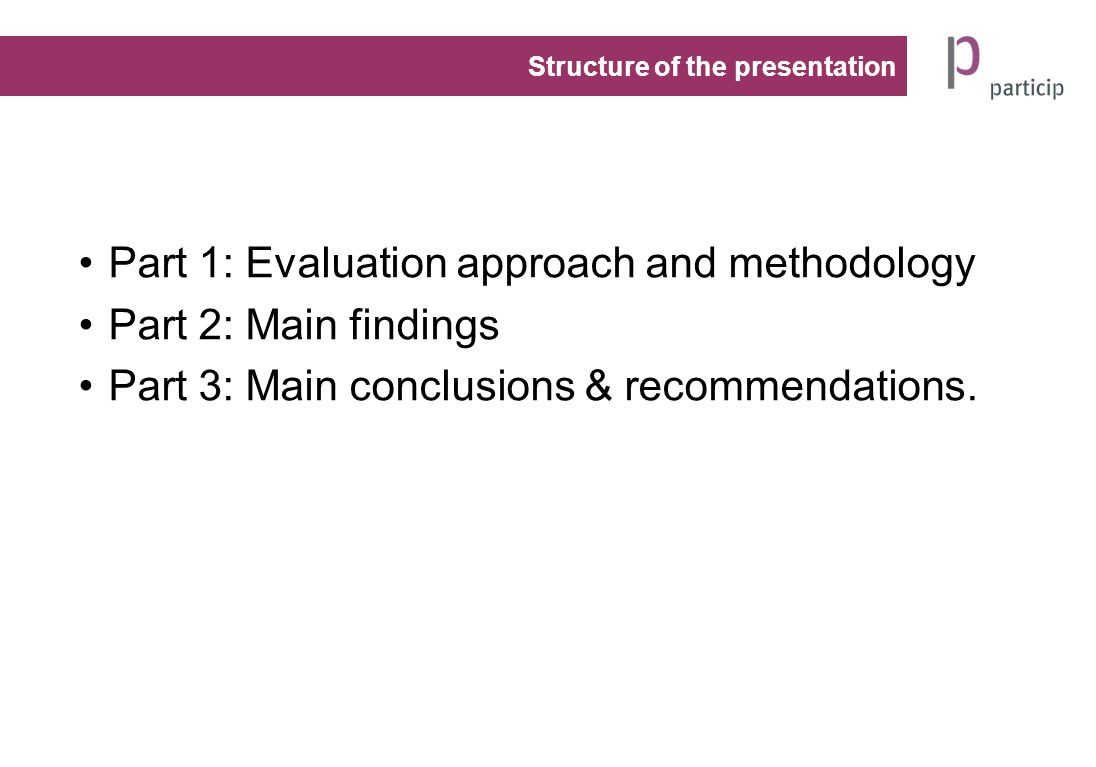 Part 1: Evaluation approach and methodology Part 2: Main findings