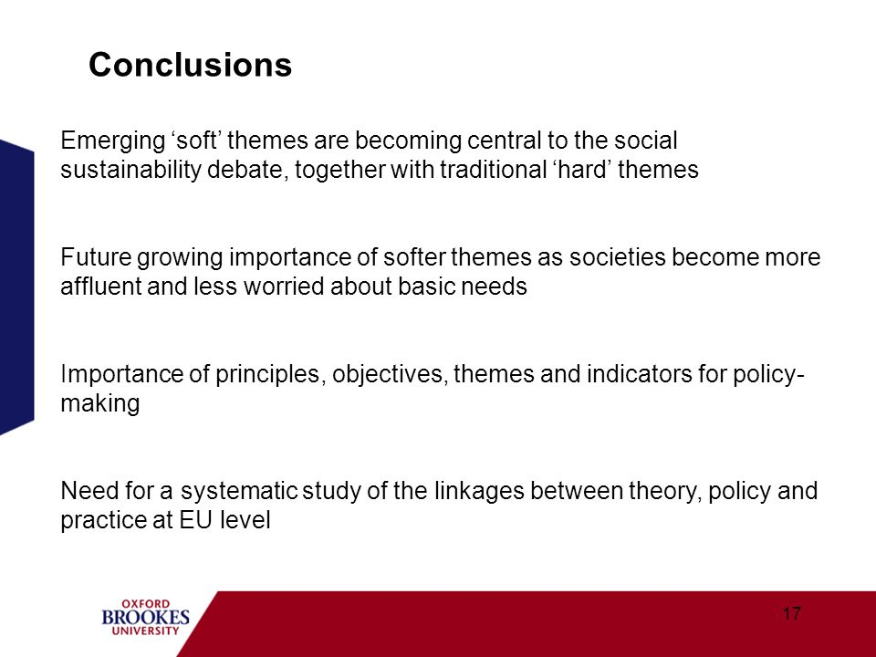 Conclusions Emerging 'soft' themes are becoming central to the social sustainability debate, together with traditional 'hard' themes.