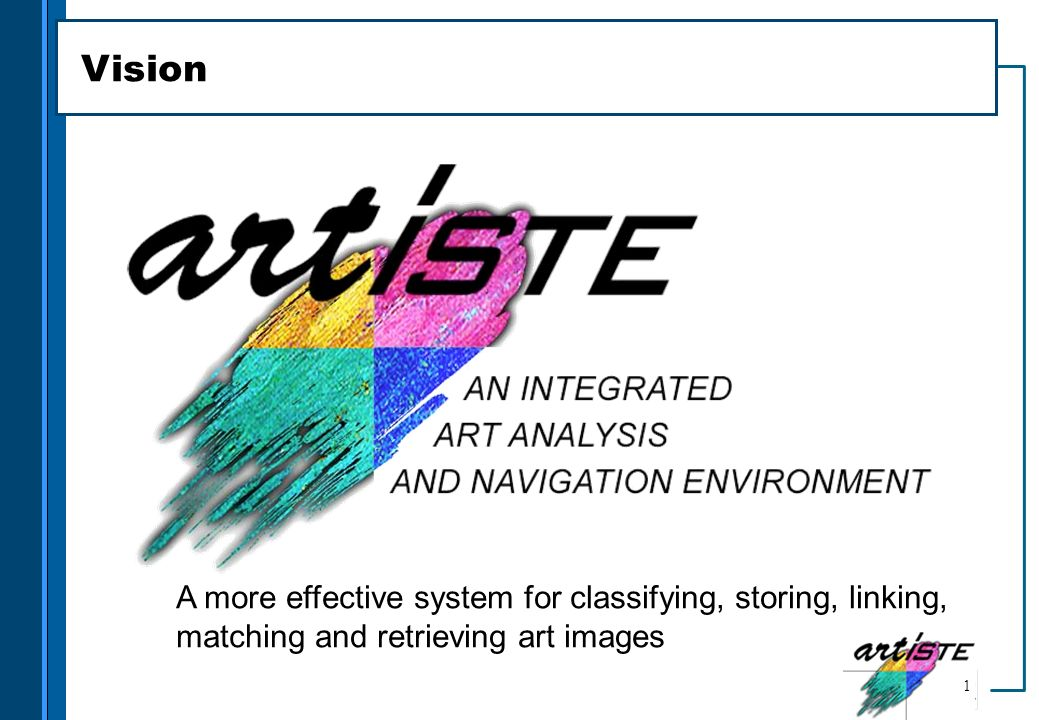 Vision A more effective system for classifying, storing, linking, matching and retrieving art images.