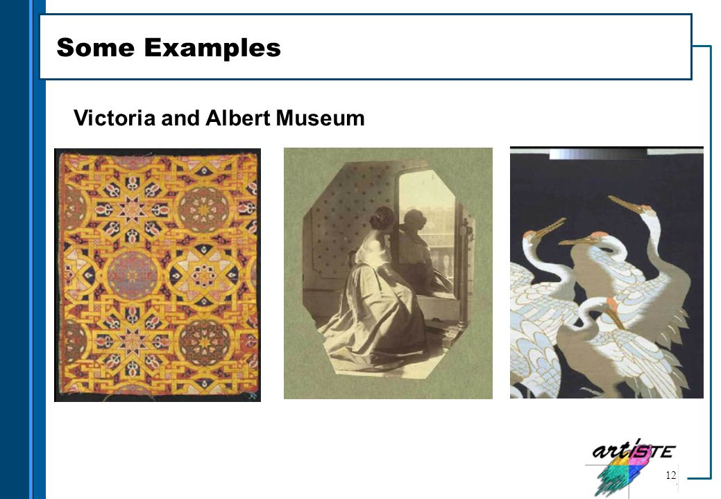 Some Examples Victoria and Albert Museum