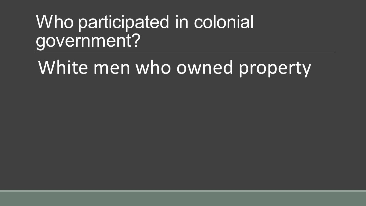 Who participated in colonial government