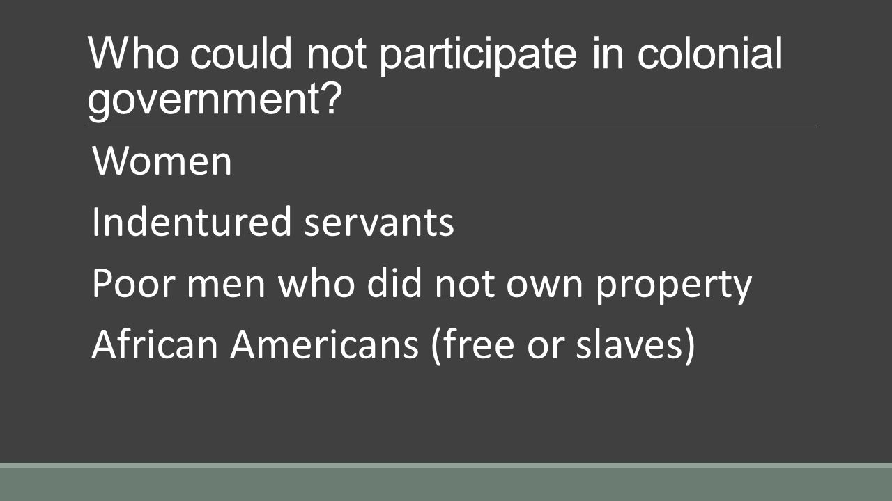 Who could not participate in colonial government