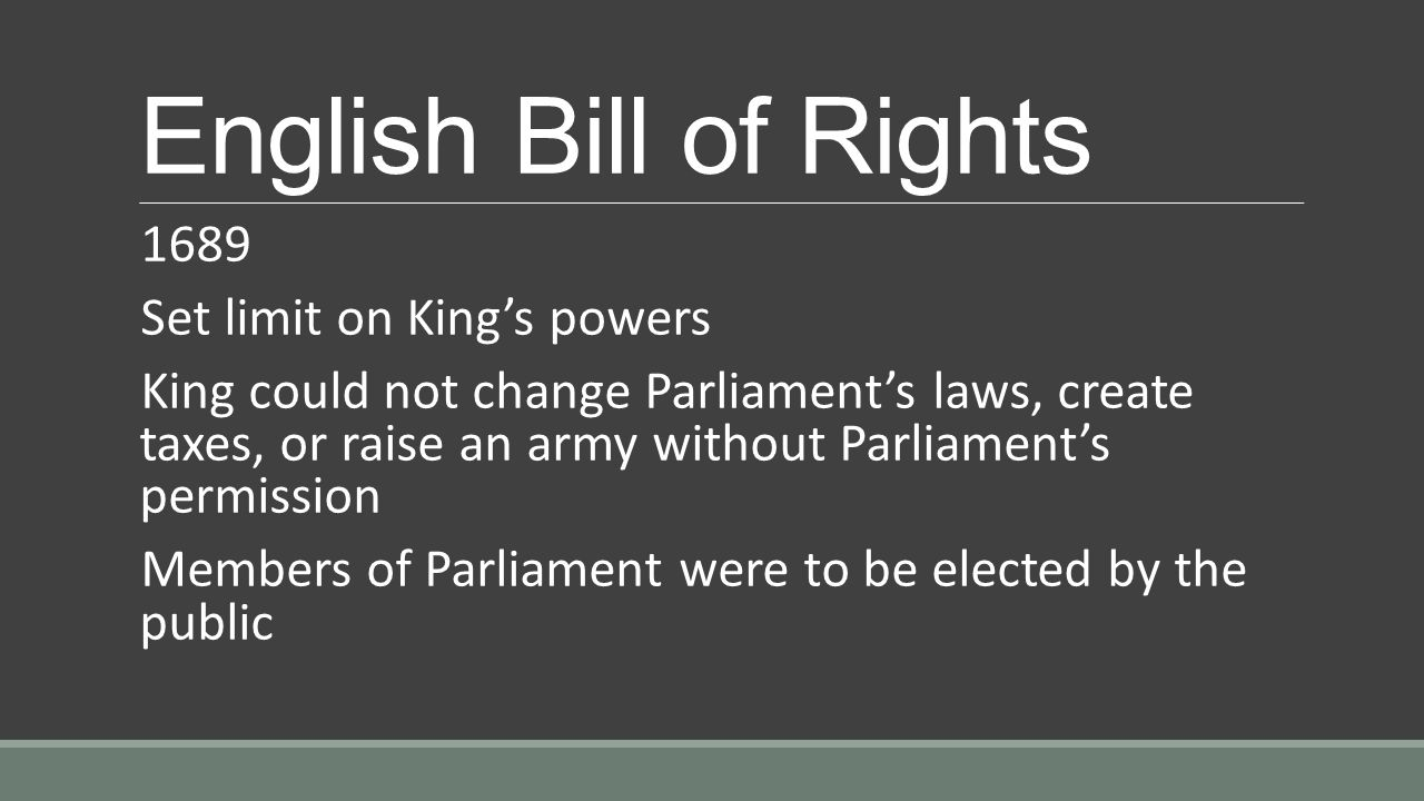 English Bill of Rights 1689 Set limit on King's powers