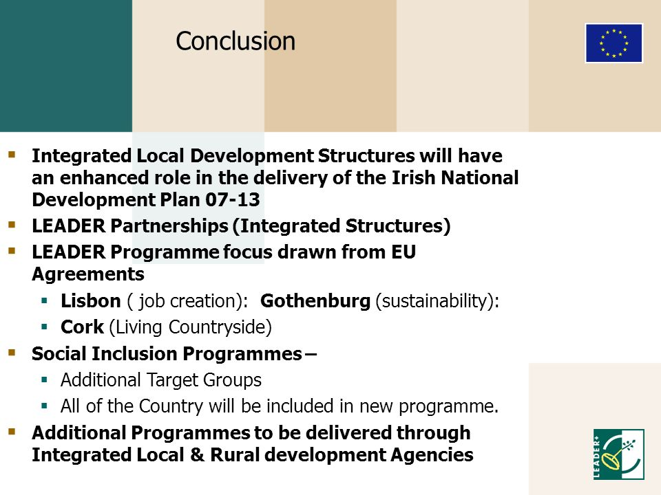 Conclusion Integrated Local Development Structures will have an enhanced role in the delivery of the Irish National Development Plan 07-13.
