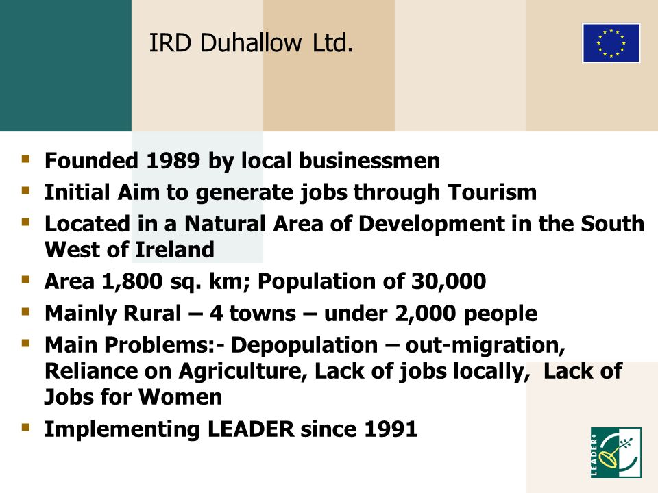 IRD Duhallow Ltd. Founded 1989 by local businessmen