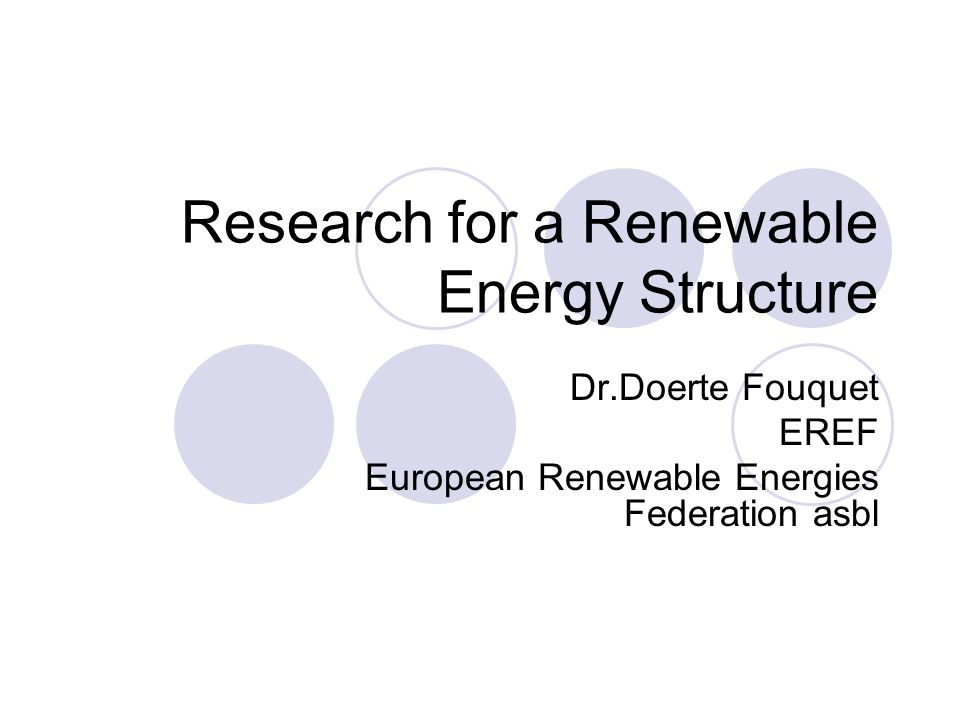 Research for a Renewable Energy Structure