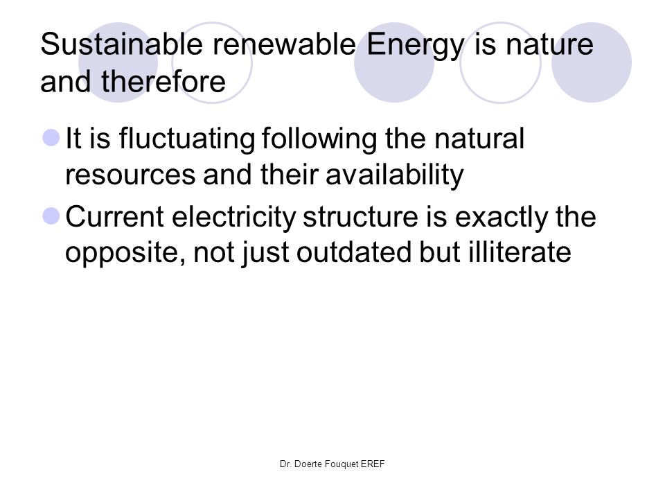 Sustainable renewable Energy is nature and therefore