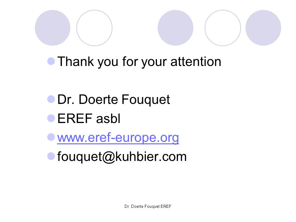 Thank you for your attention Dr. Doerte Fouquet EREF asbl