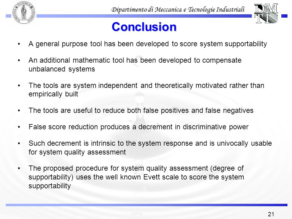 Conclusion A general purpose tool has been developed to score system supportability.