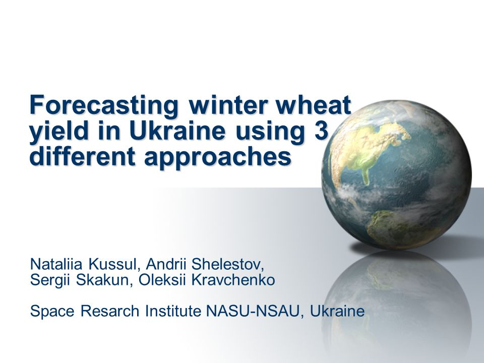 Forecasting winter wheat yield in Ukraine using 3 different approaches