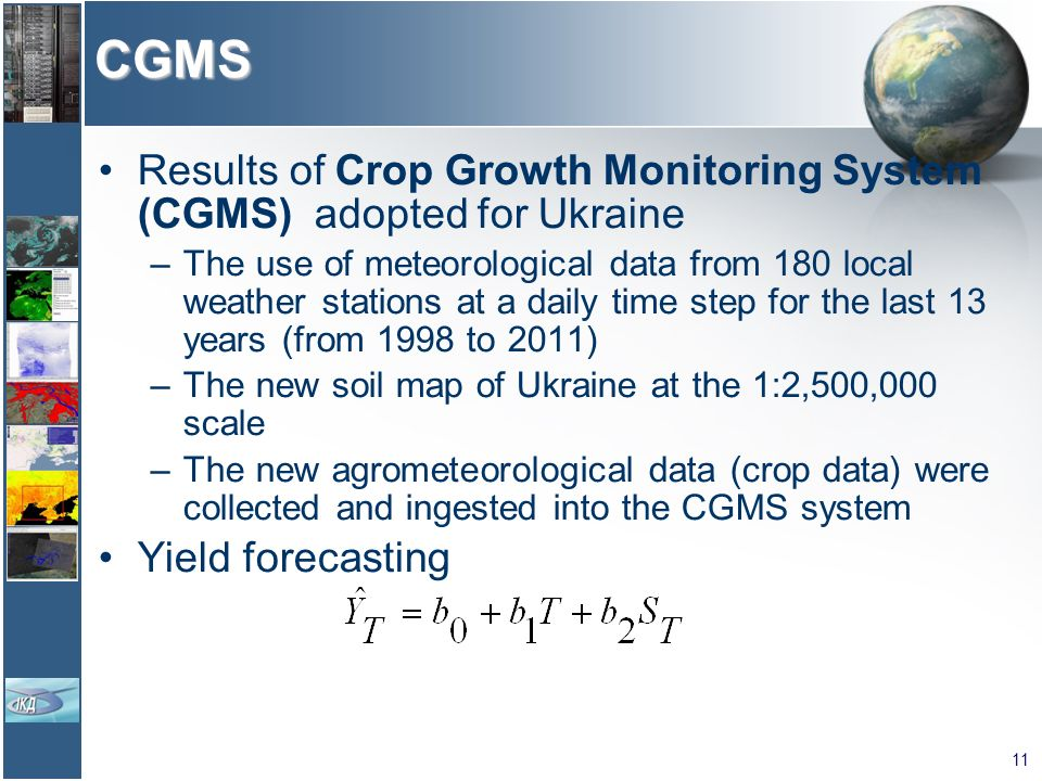 CGMS Results of Crop Growth Monitoring System (CGMS) adopted for Ukraine.
