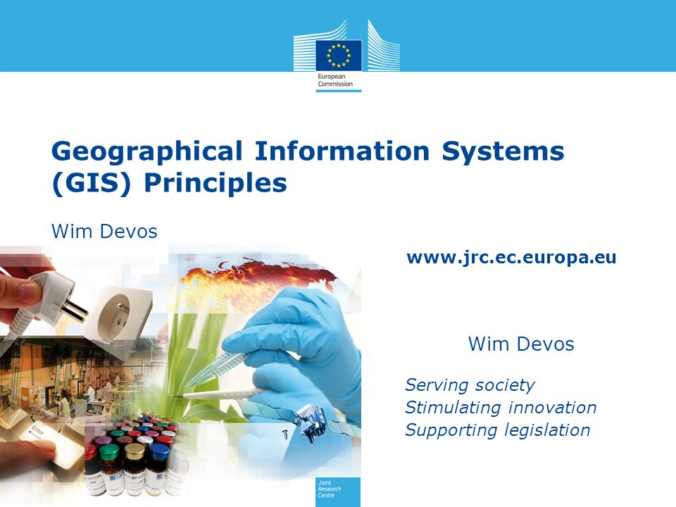 Geographical Information Systems (GIS) Principles Wim Devos