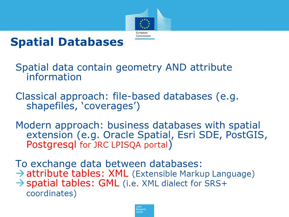 Spatial Databases Spatial data contain geometry AND attribute information. Classical approach: file-based databases (e.g. shapefiles, 'coverages')