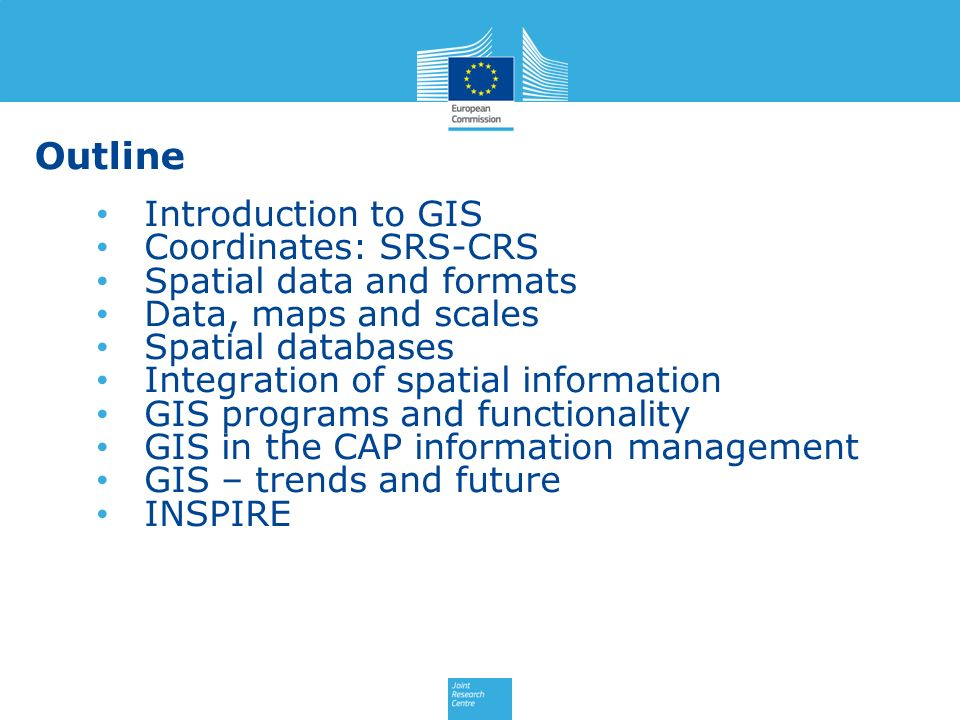 Outline Introduction to GIS Coordinates: SRS-CRS