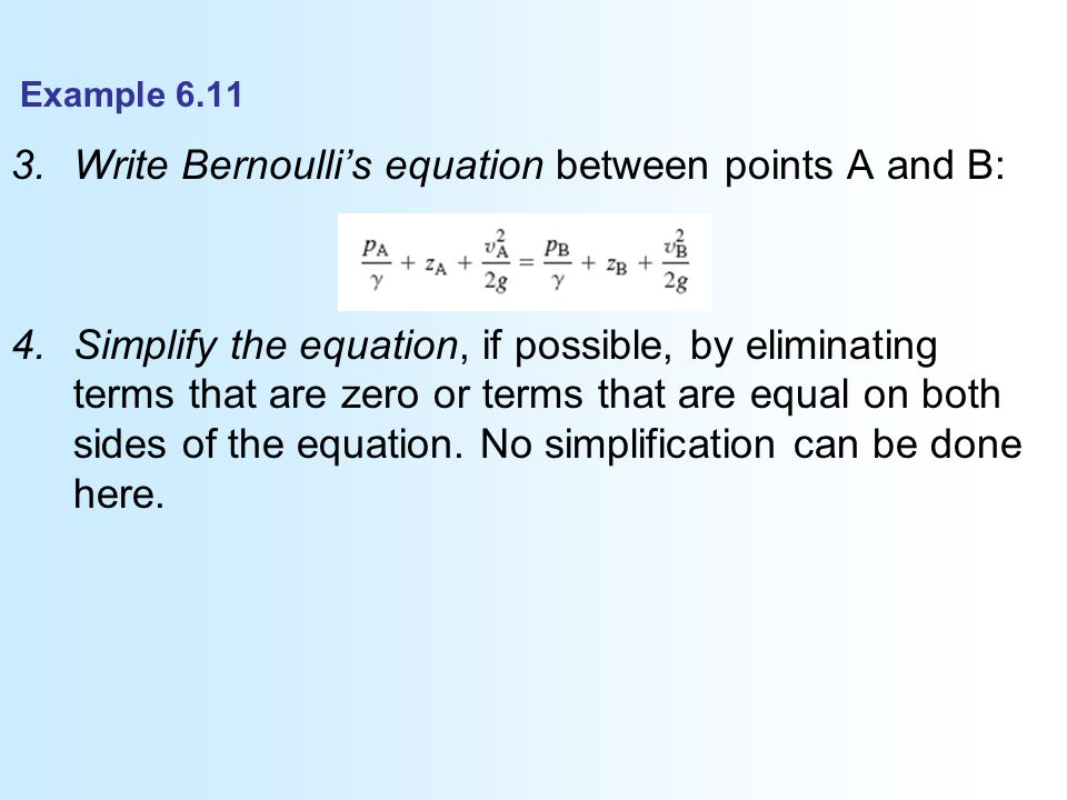 simplified bernoulli equation. write bernoulli\u0027s equation between points a and b: simplified bernoulli