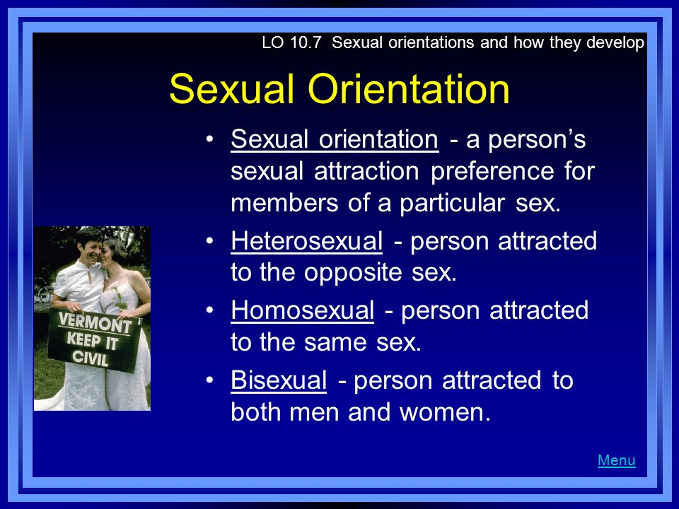 LO 10.7 Sexual orientations and how they develop