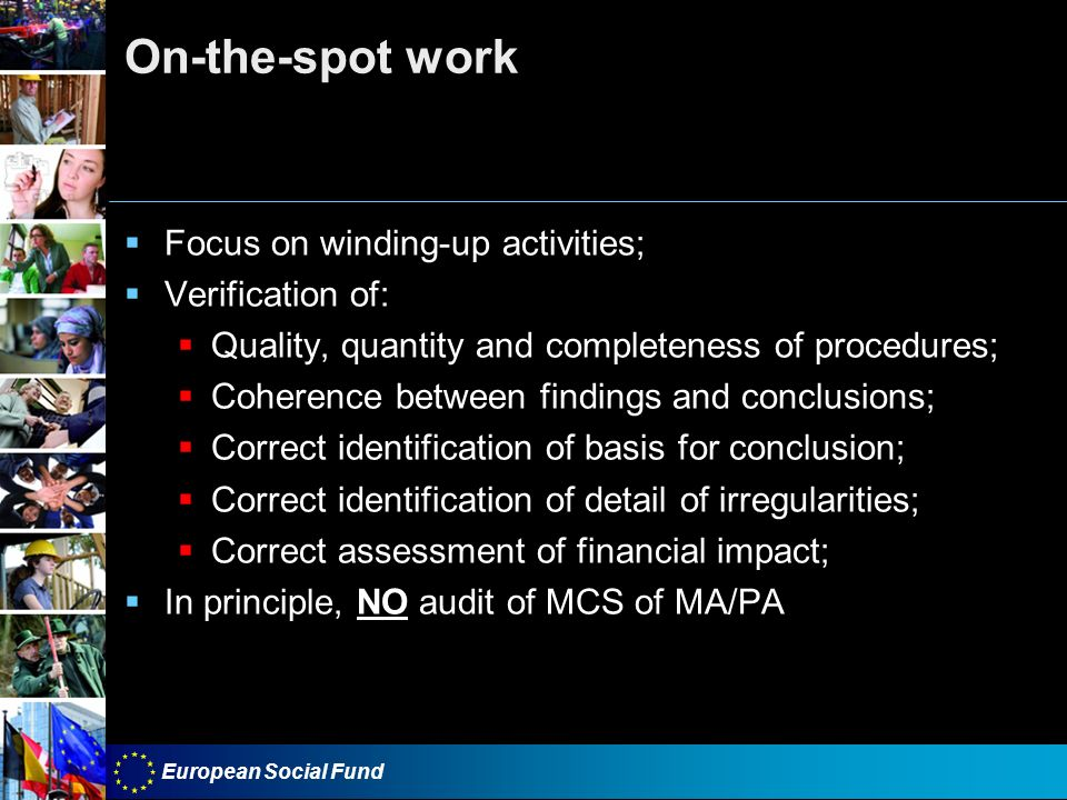 On-the-spot work Focus on winding-up activities; Verification of: