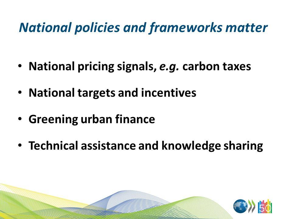 National policies and frameworks matter