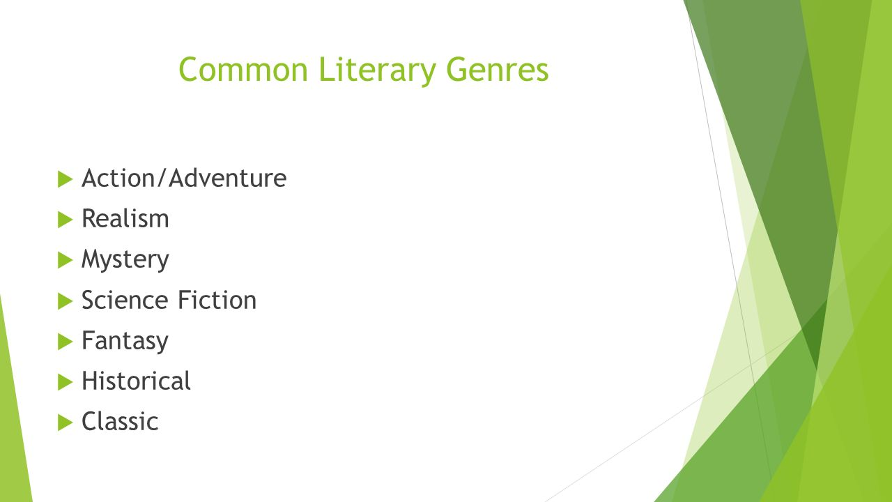3 Common Literary Genres Action/Adventure Realism Mystery Science Fiction  ...