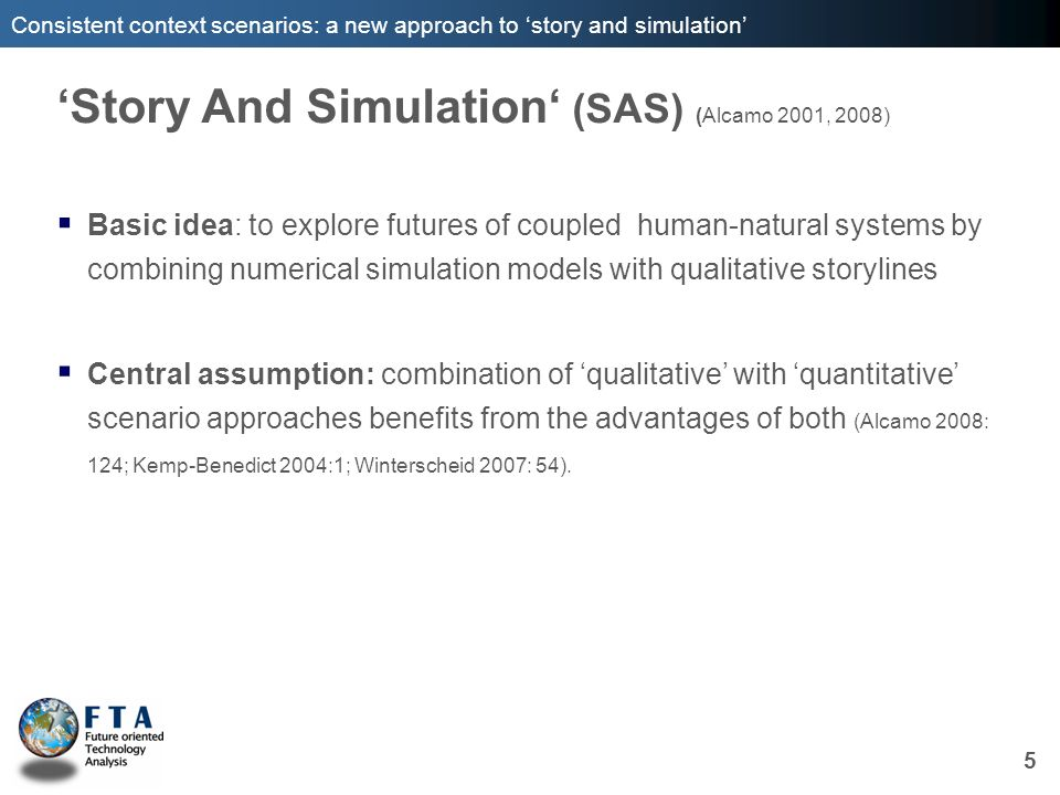 'Story And Simulation' (SAS) (Alcamo 2001, 2008)