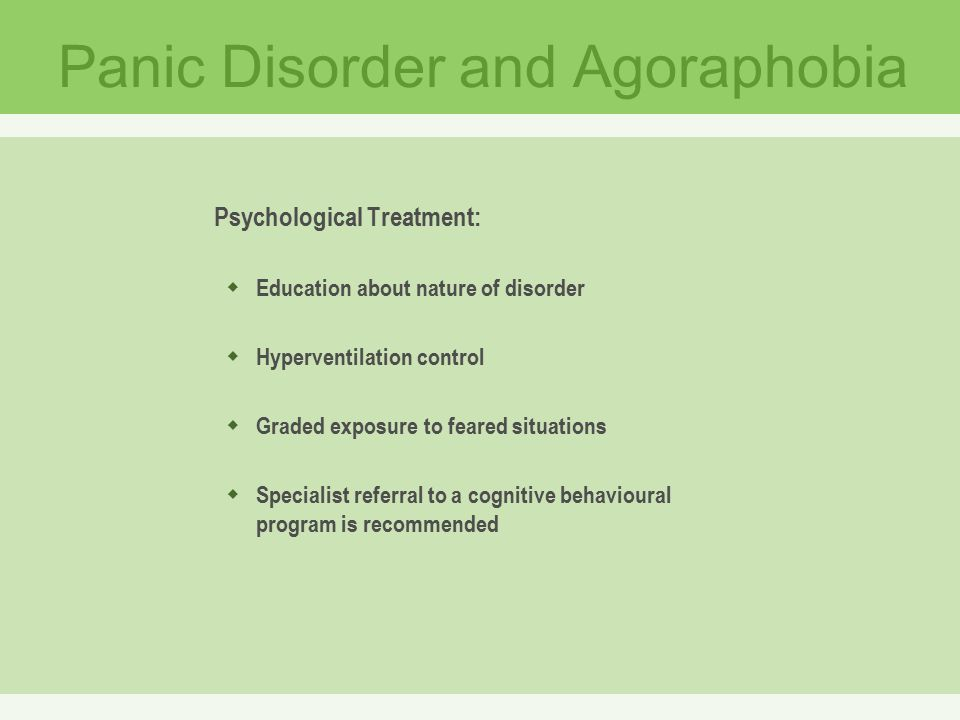 Characteristics and treatment of panic disorder and agoraphobia