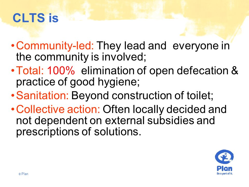 CLTS is Community-led: They lead and everyone in the community is involved;