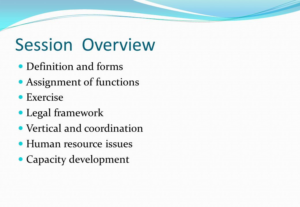Session Overview Definition and forms Assignment of functions Exercise