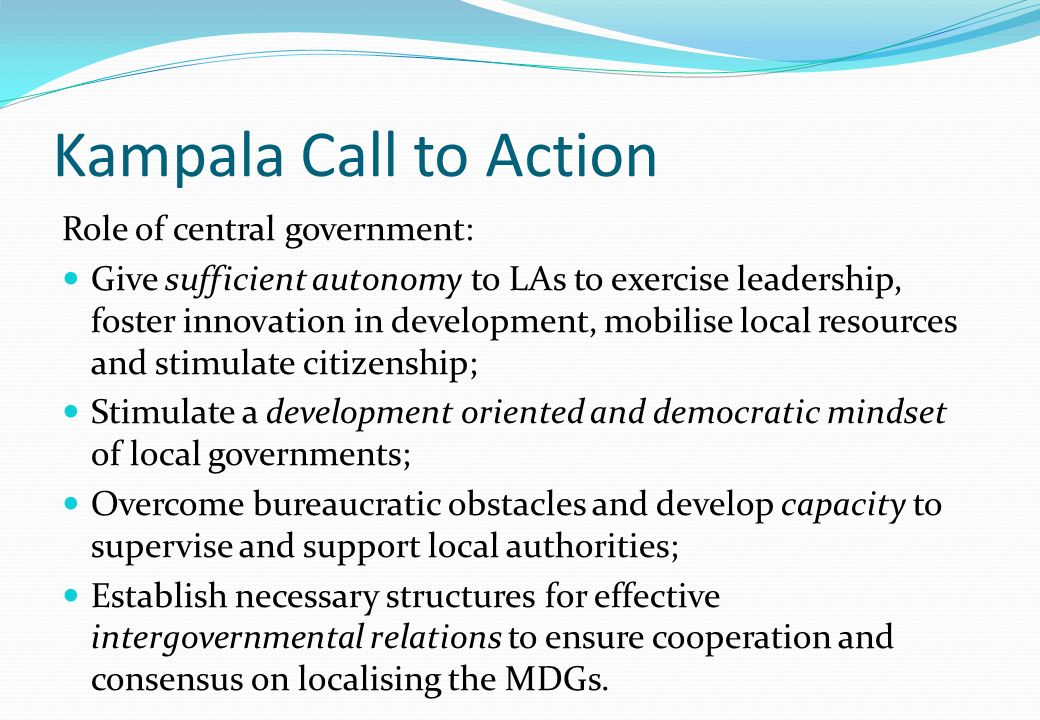 Kampala Call to Action Role of central government:
