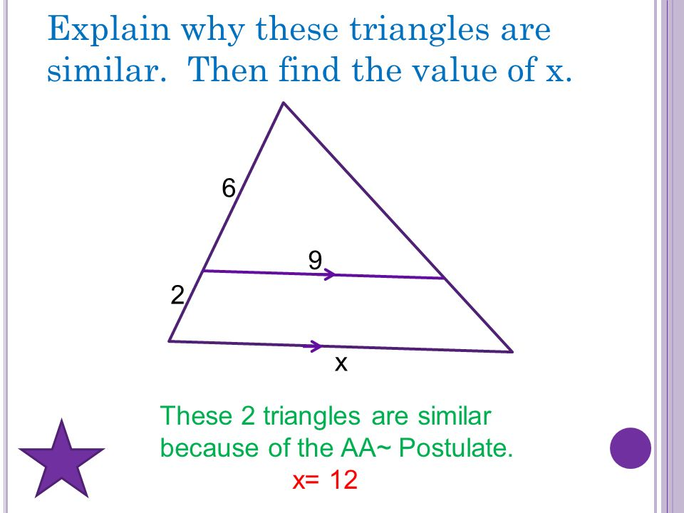 Explain why these triangles are similar. Then find the value of x.