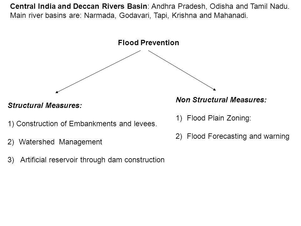 Central India and Deccan Rivers Basin: Andhra Pradesh, Odisha and Tamil Nadu. Main river basins are: Narmada, Godavari, Tapi, Krishna and Mahanadi.