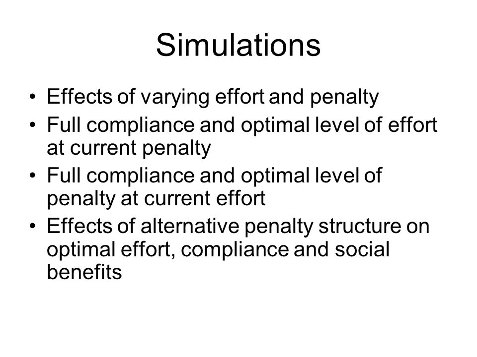 Simulations Effects of varying effort and penalty