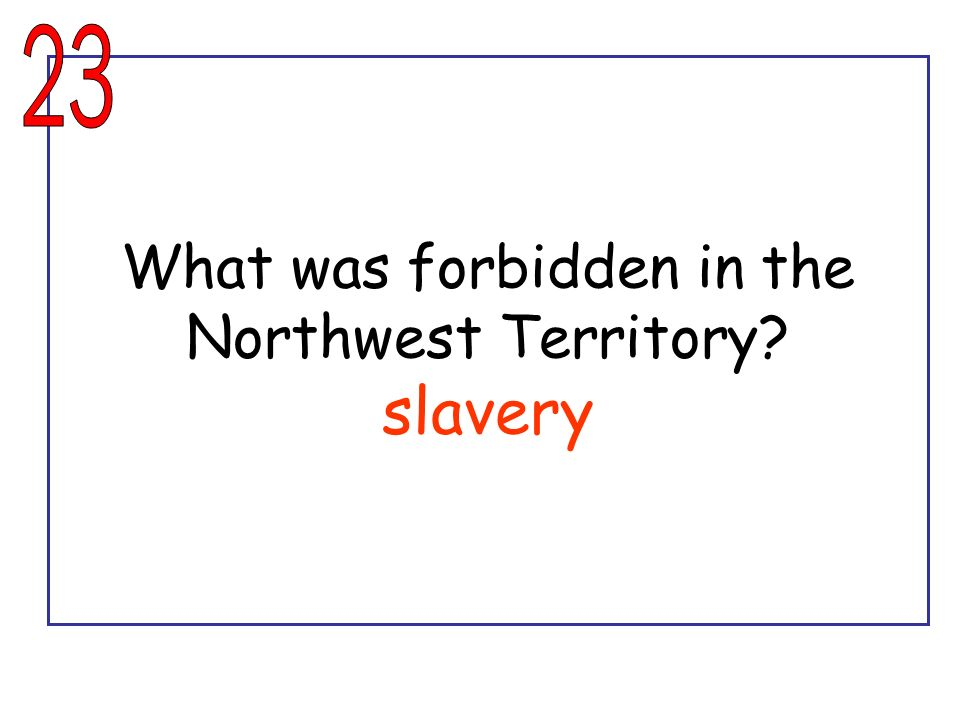 What was forbidden in the Northwest Territory slavery