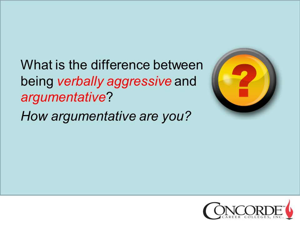 argumentativeness and verbal aggreession Original article argumentativeness, avoidance, verbal aggressiveness, and verbal benevolence as predictors of partner perceptions of an individual's conflict style.
