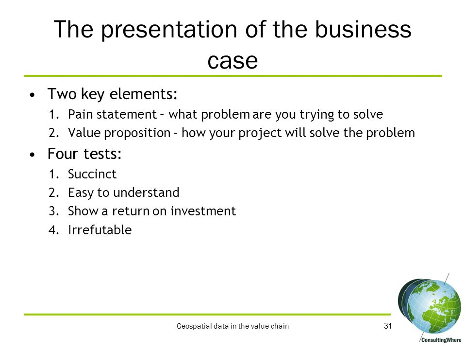 The presentation of the business case