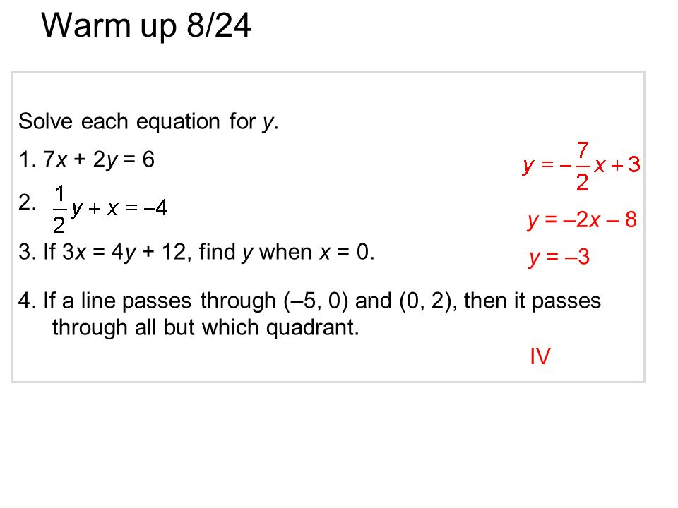 Warm up 8/24 Solve each equation for y. 1. 7x + 2y = ppt ...