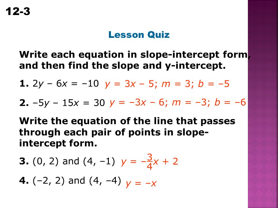 Warm up find the slope of the line that passes through each pair lesson quiz write each equation in slope intercept form and then find the slope ccuart Images