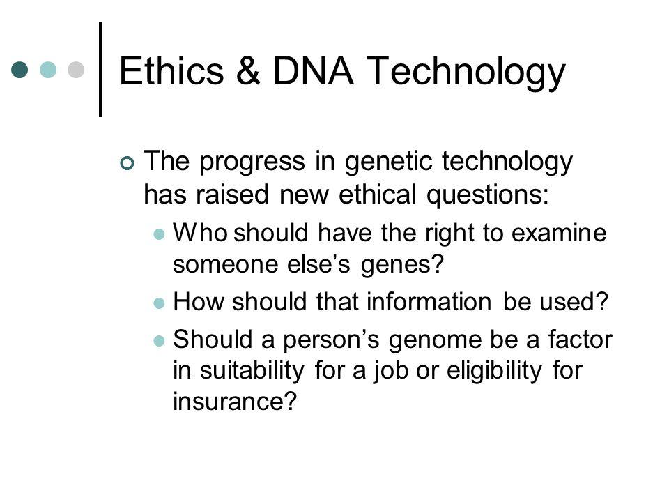 Ethics & DNA Technology