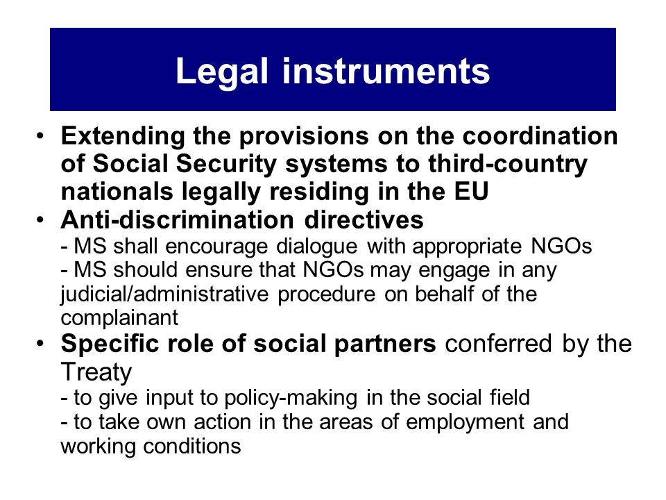 Legal instruments Extending the provisions on the coordination of Social Security systems to third-country nationals legally residing in the EU.