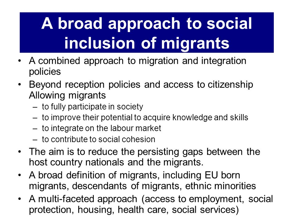 A broad approach to social inclusion of migrants