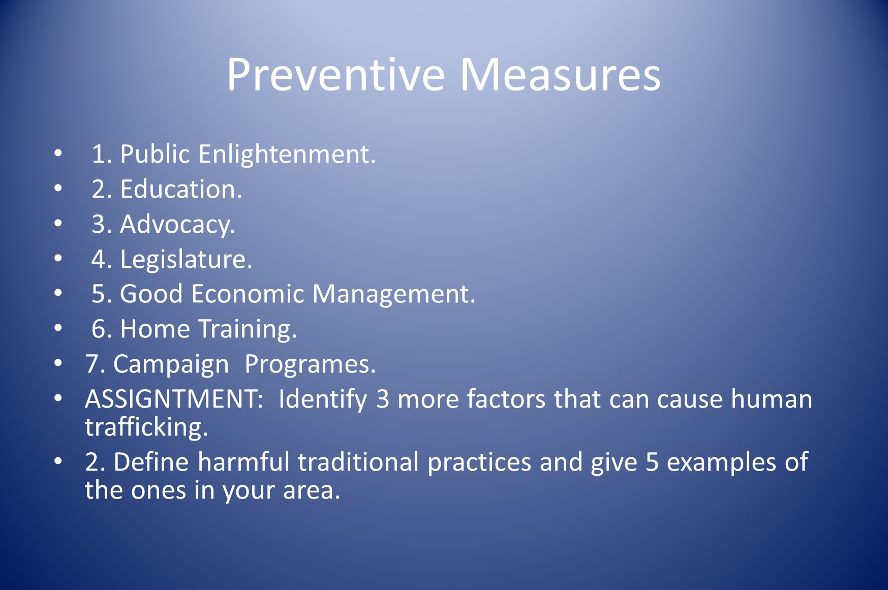 Preventive Measures 1. Public Enlightenment. 2. Education.