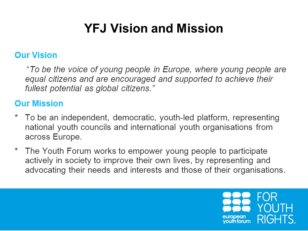 YFJ Vision and Mission Our Vision