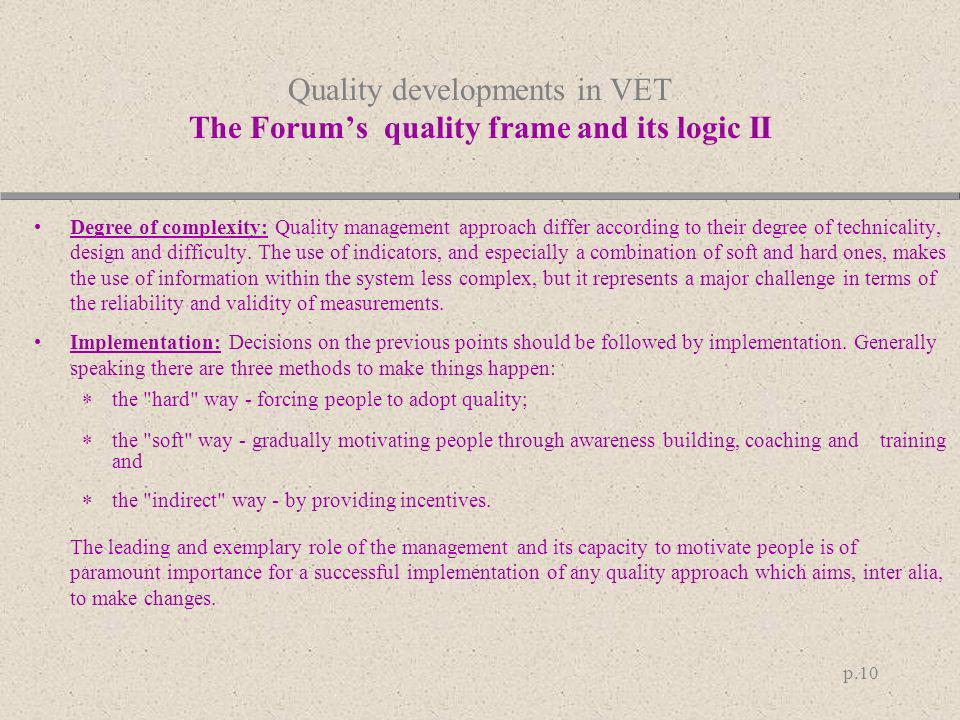 Quality developments in VET The Forum's quality frame and its logic II