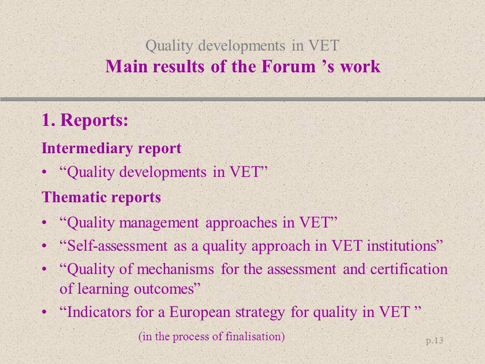 Quality developments in VET Main results of the Forum 's work