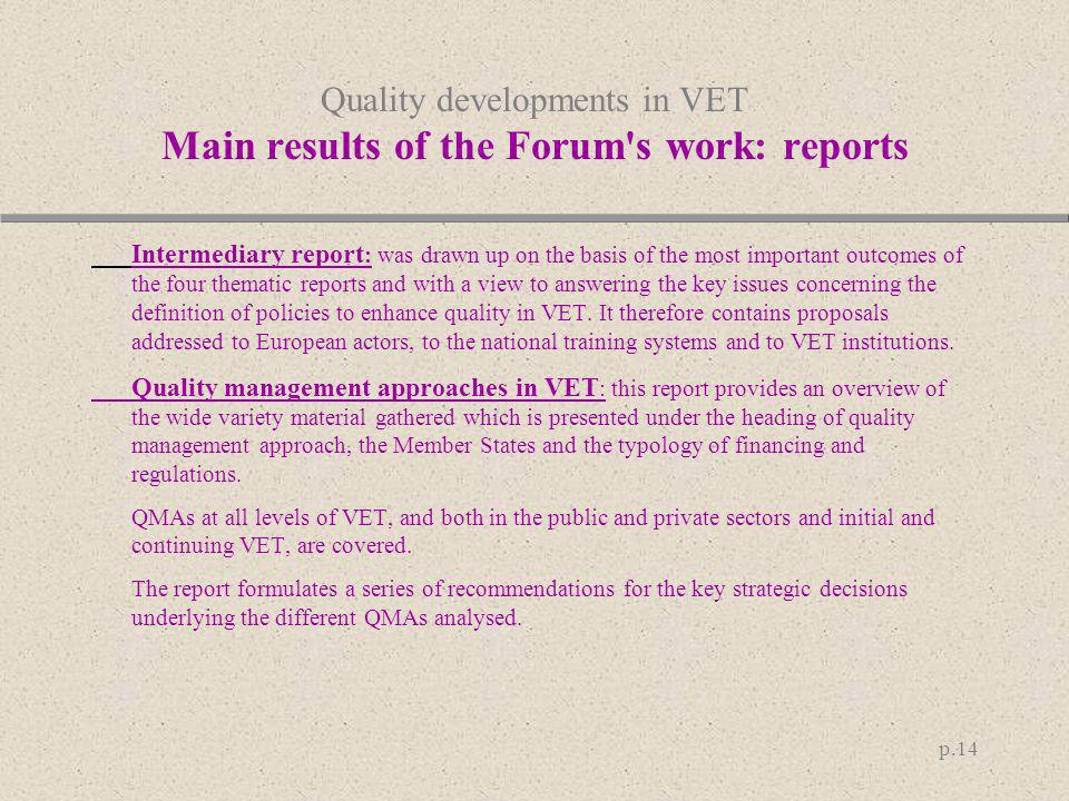 Quality developments in VET Main results of the Forum s work: reports