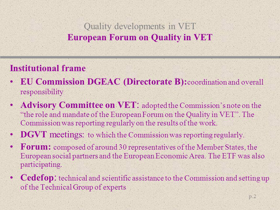 Quality developments in VET European Forum on Quality in VET